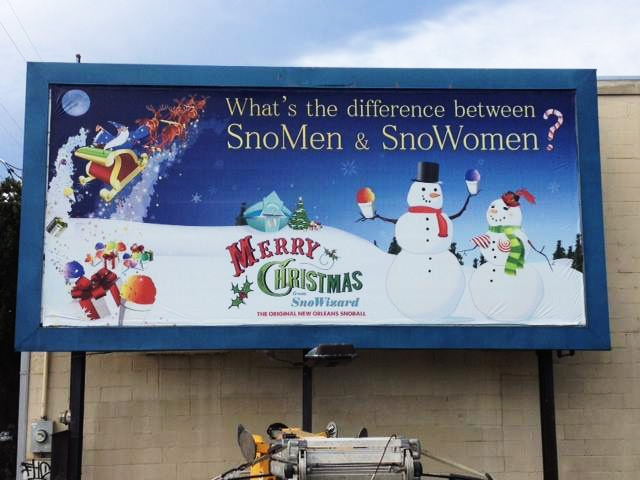 SnoWizard Shoppe Billboard Displayed on Magazine Street For the 2013 Christmas Season. We continue to enjoy making SnoBall jokes!